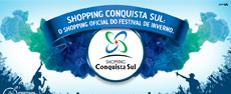 Shopping Conquista Sul: O Shopping Oficial do Festival de Inverno.