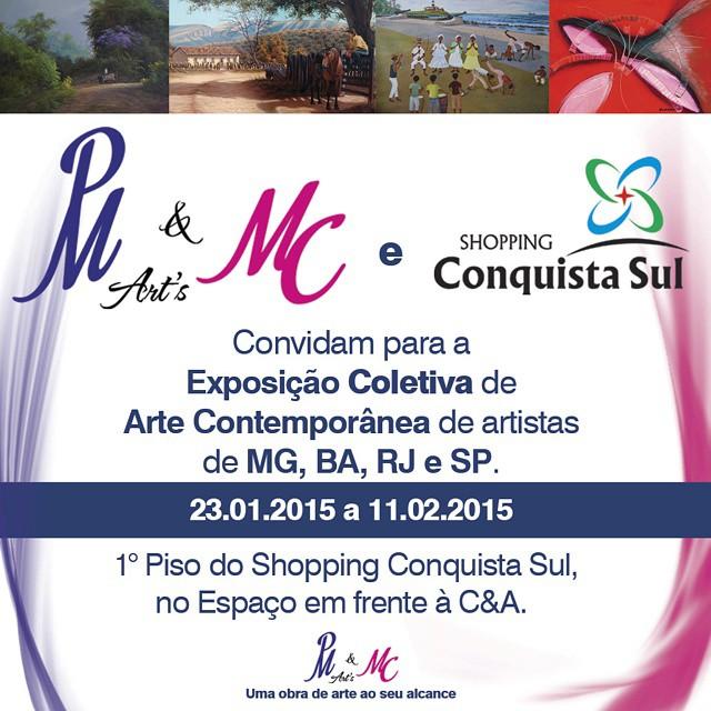 Começa hoje e vai até o dia 11 de fevereiro a I Exposição Coletiva de Arte Contemporânea.  Com artistas de MG, BA, SP e RJ, a exposição está no 1° piso do Shopping Conquista Sul. Vem pra cá!