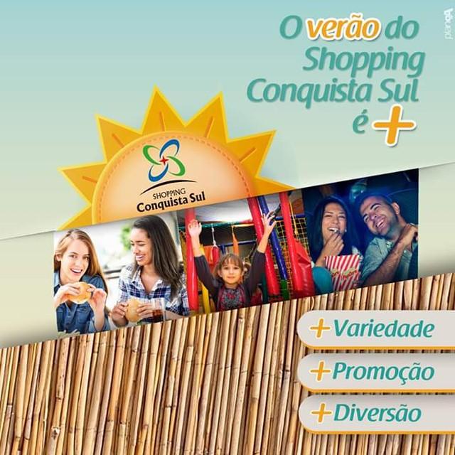 O verão do Shopping Conquista Sul é +! Vem pra cá! #promoção #diversão #variedade #shoppingconquistasul