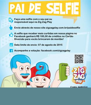 Promoção Pai de Selfie Zig Zag Play!