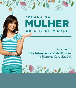 Semana da Mulher no Shopping Conquista Sul