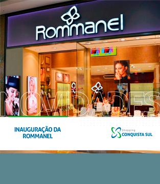 Rommanel: A sua nova loja de Jóias no Conquista Sul.
