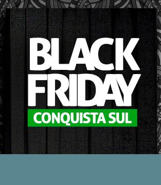 Black Friday Conquista Sul