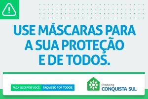 Use máscaras. Para a sua proteção e de todos.