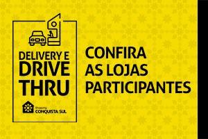 Delivery e Drive Conquista Sul