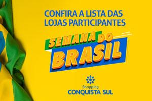 Semana do Brasil no Conquista Sul
