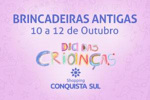 Dia das Crianças Conquista Sul