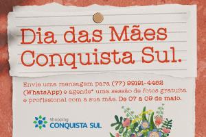 Dia das Mães Conquista Sul