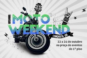 1º MotoWeekend Conquista Sul